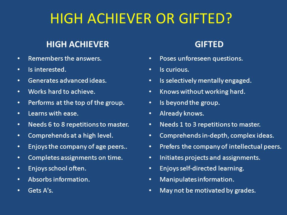 HIGH ACHIEVER OR GIFTED