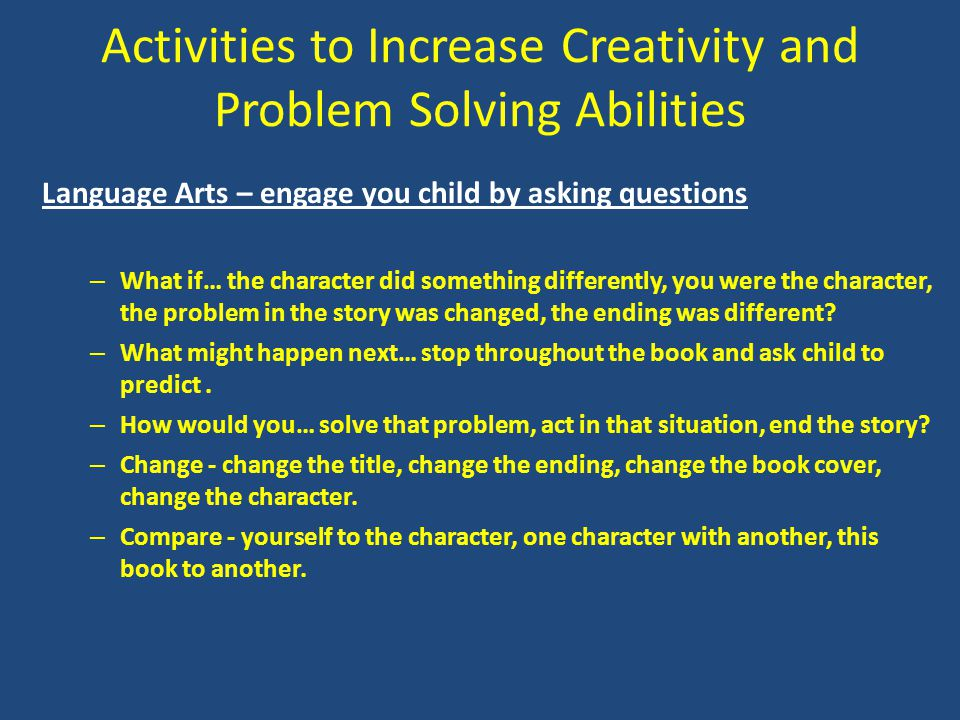 Activities to Increase Creativity and Problem Solving Abilities