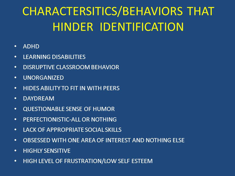CHARACTERSITICS/BEHAVIORS THAT HINDER IDENTIFICATION