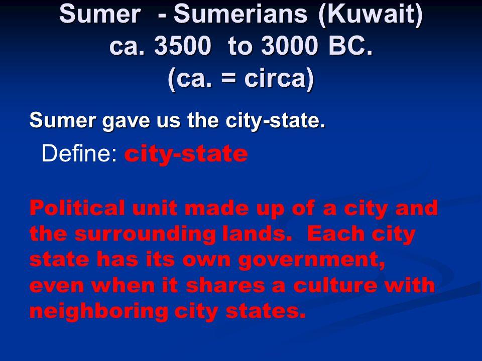 Sumer - Sumerians (Kuwait) ca. 3500 to 3000 BC. (ca. = circa)