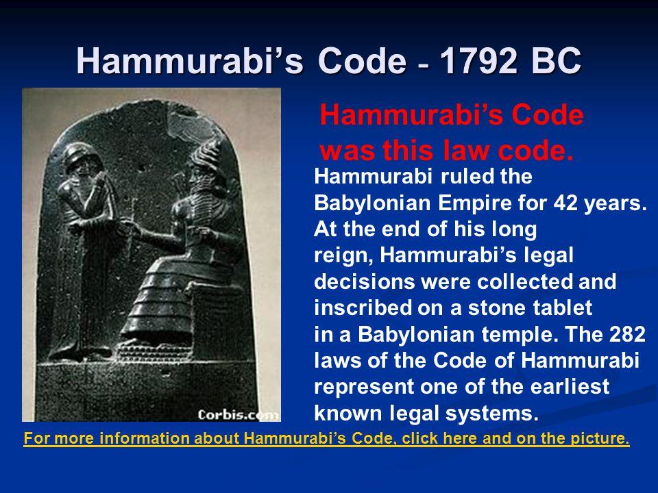 Hammurabi's Code - 1792 BC Hammurabi's Code was this law code.