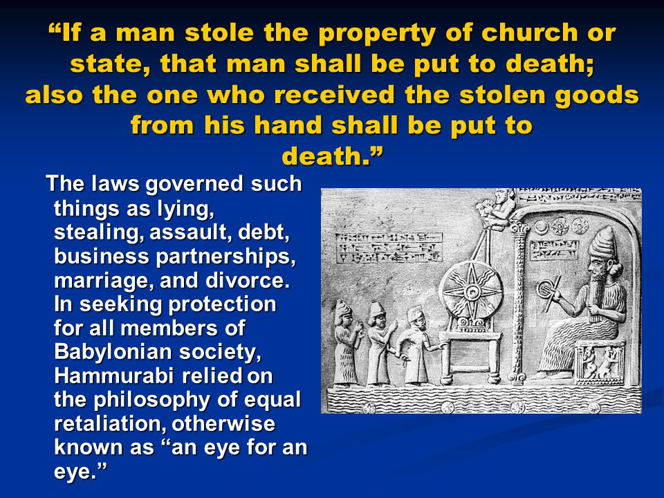 If a man stole the property of church or state, that man shall be put to death; also the one who received the stolen goods from his hand shall be put to death.