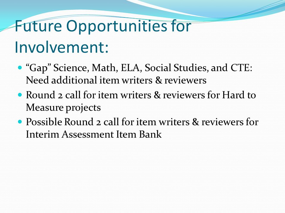 Future Opportunities for Involvement: