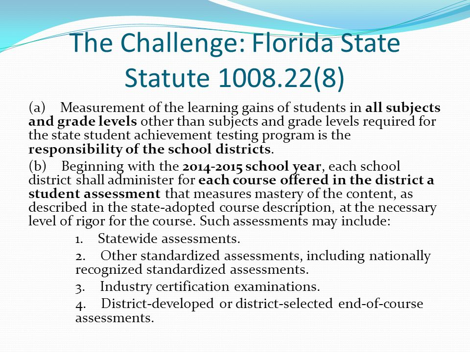The Challenge: Florida State Statute 1008.22(8)