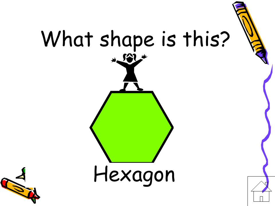 What shape is this Hexagon