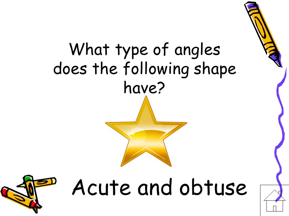 What type of angles does the following shape have