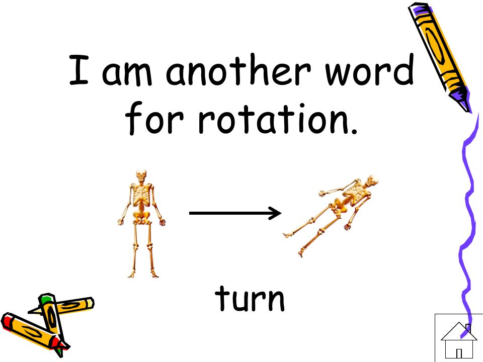 I am another word for rotation.