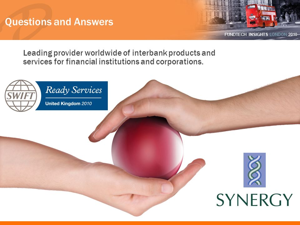 Questions and Answers Leading provider worldwide of interbank products and services for financial institutions and corporations.