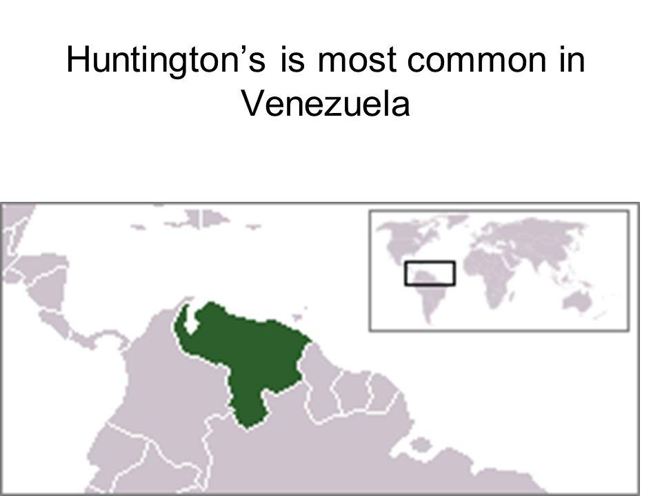 Huntington's is most common in Venezuela