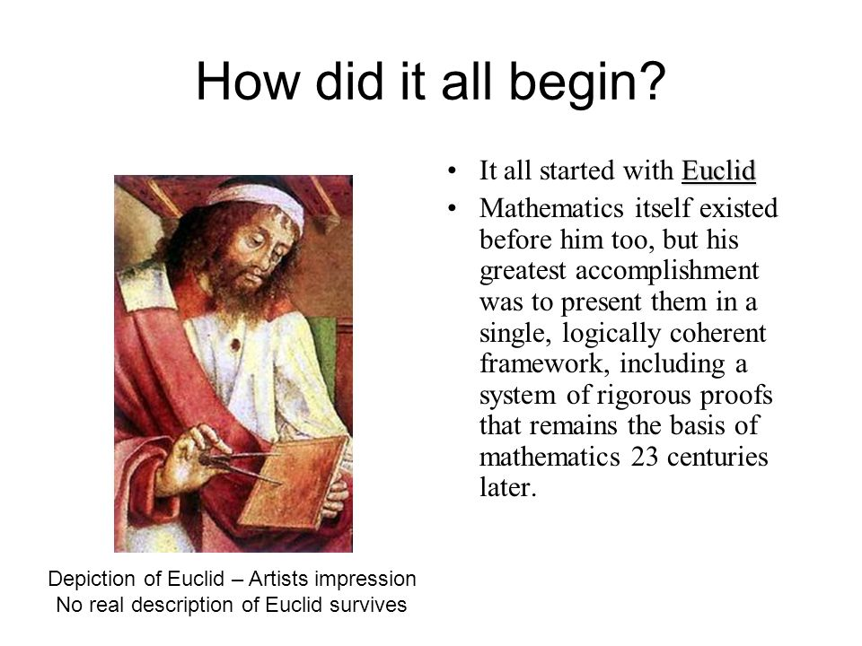 How did it all begin It all started with Euclid