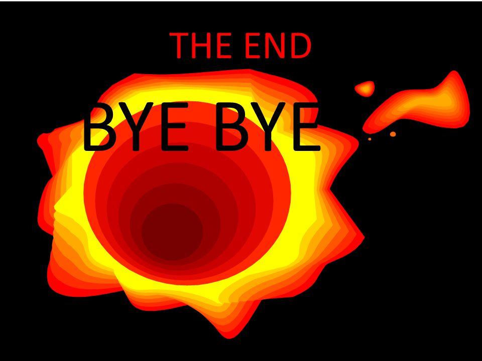 THE END BYE BYE