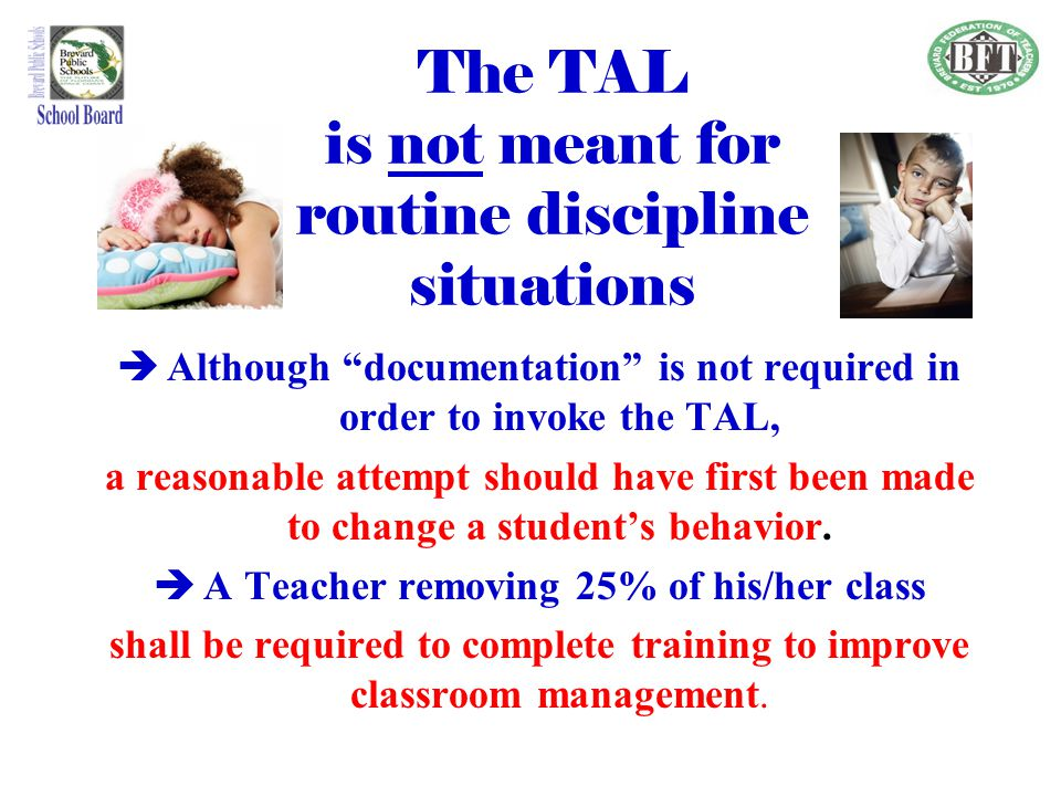 The TAL is not meant for routine discipline situations