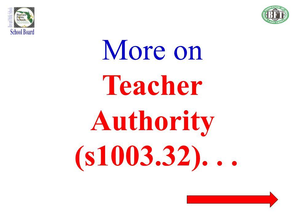 More on Teacher Authority (s1003.32). . .