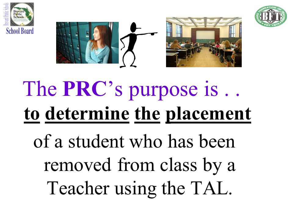 The PRC's purpose is . . to determine the placement