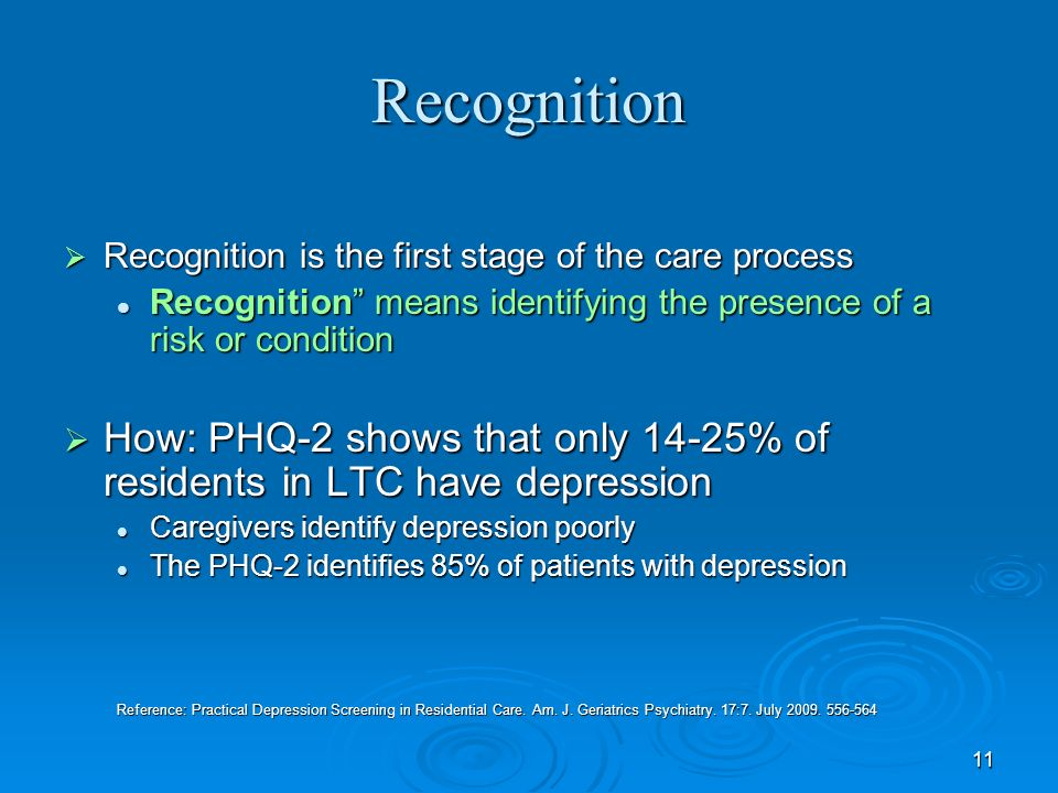 Recognition Recognition is the first stage of the care process. Recognition means identifying the presence of a risk or condition.