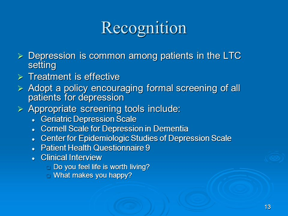 Recognition Depression is common among patients in the LTC setting
