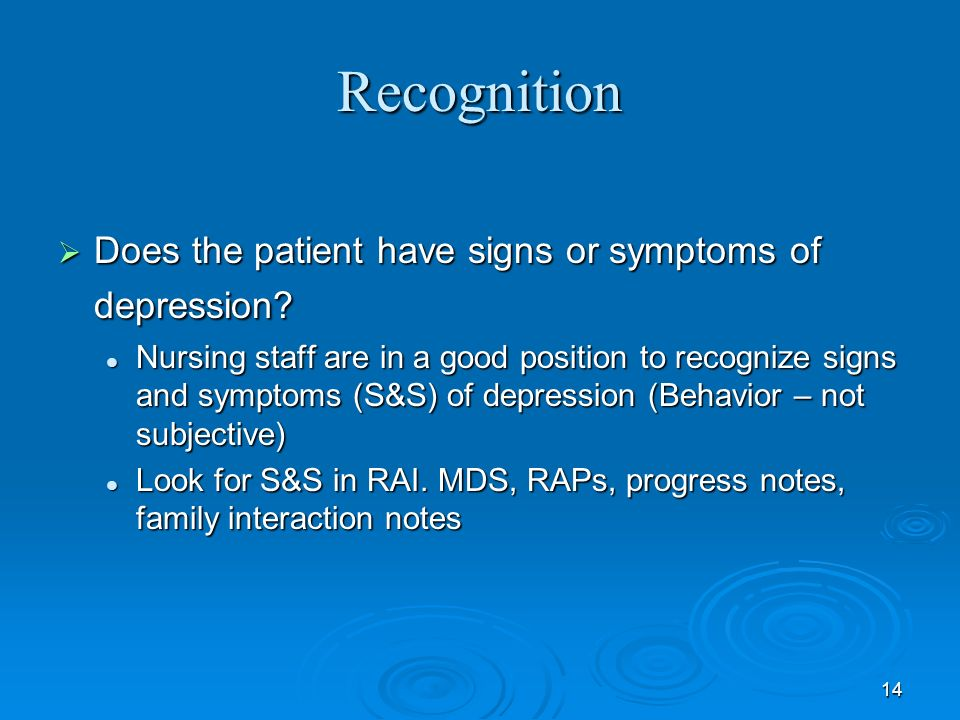 Recognition Does the patient have signs or symptoms of depression