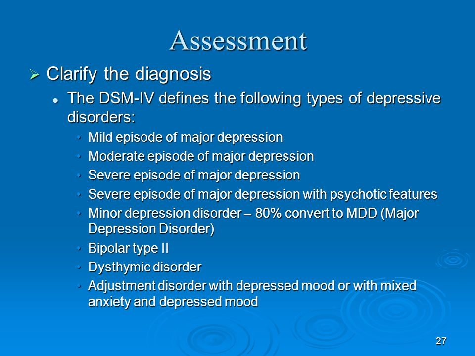 Assessment Clarify the diagnosis