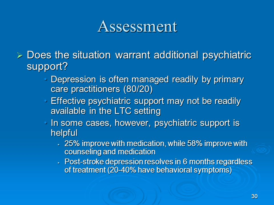 Assessment Does the situation warrant additional psychiatric support