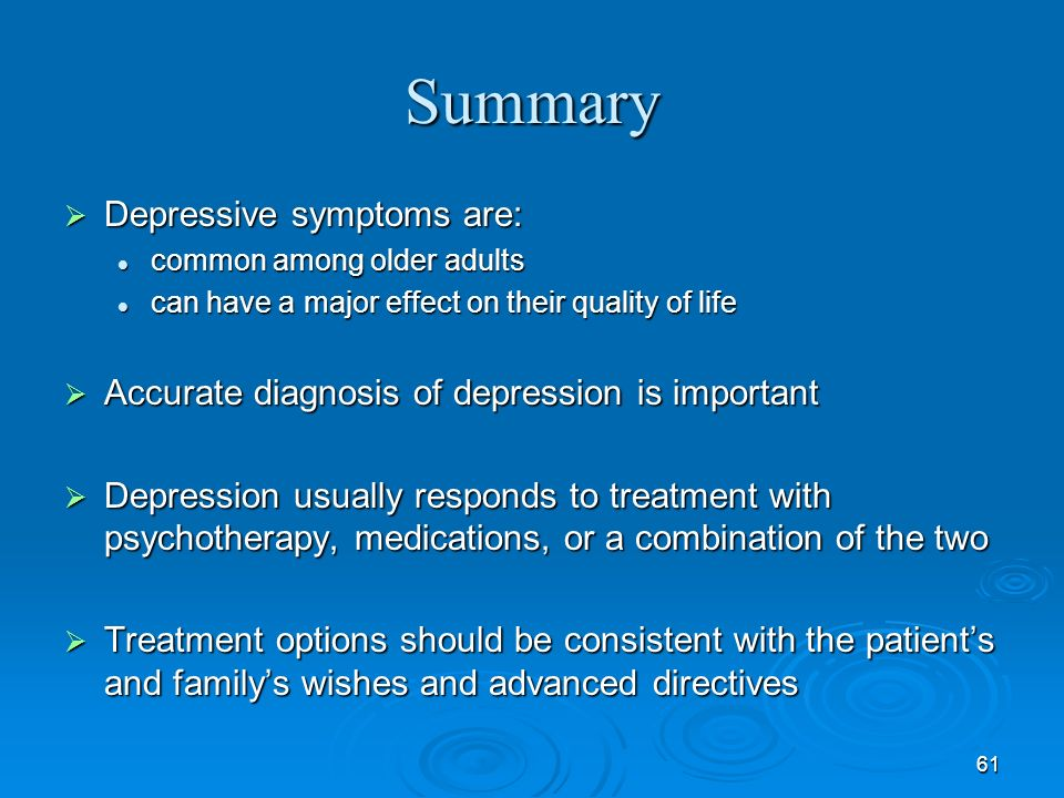 Summary Depressive symptoms are: