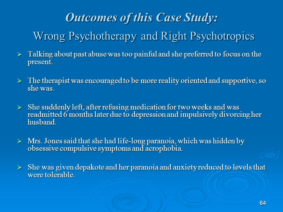 Outcomes of this Case Study: Wrong Psychotherapy and Right Psychotropics