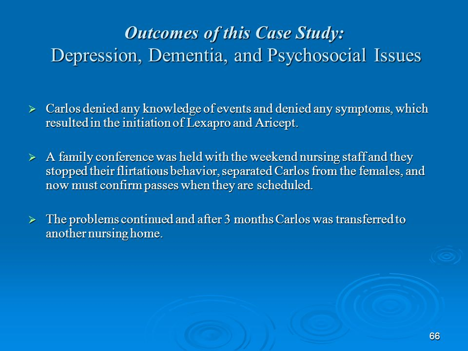 Outcomes of this Case Study: Depression, Dementia, and Psychosocial Issues
