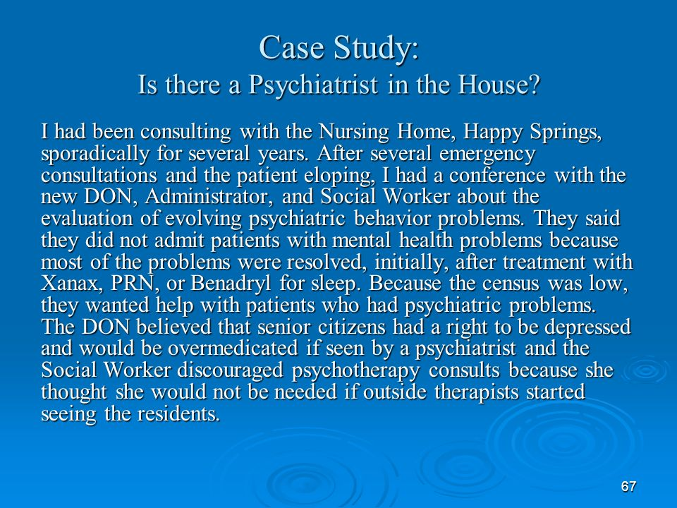 Case Study: Is there a Psychiatrist in the House