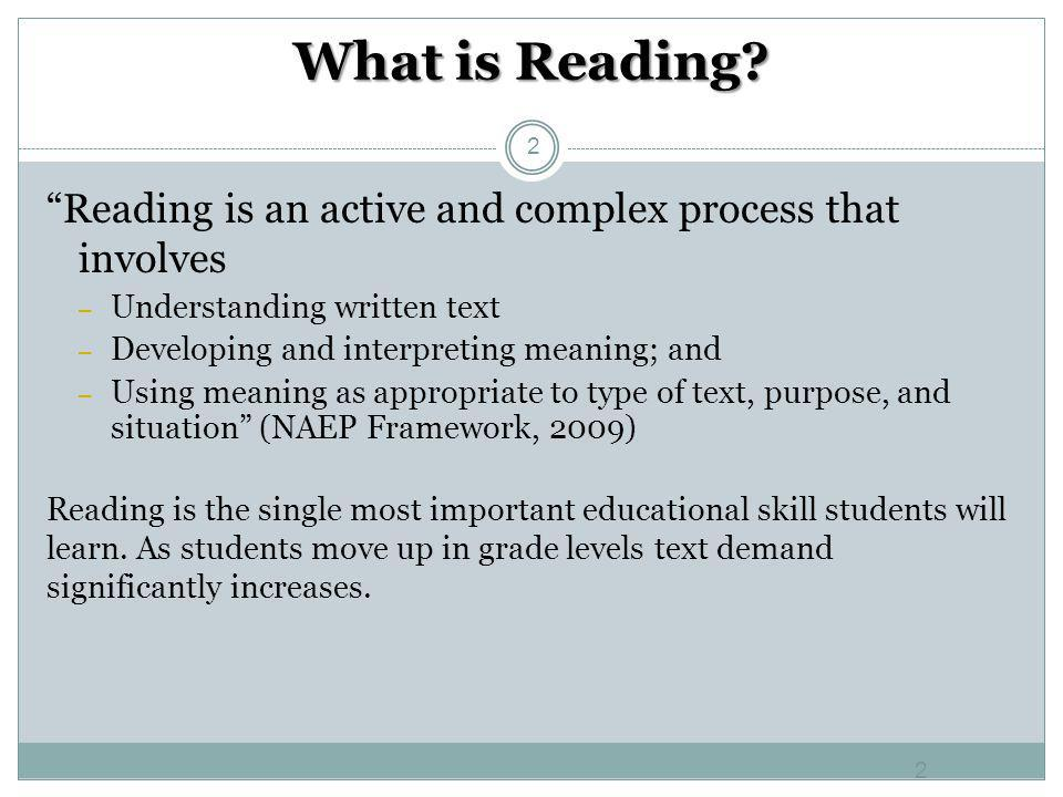 What is Reading 2. Reading is an active and complex process that involves. Understanding written text.
