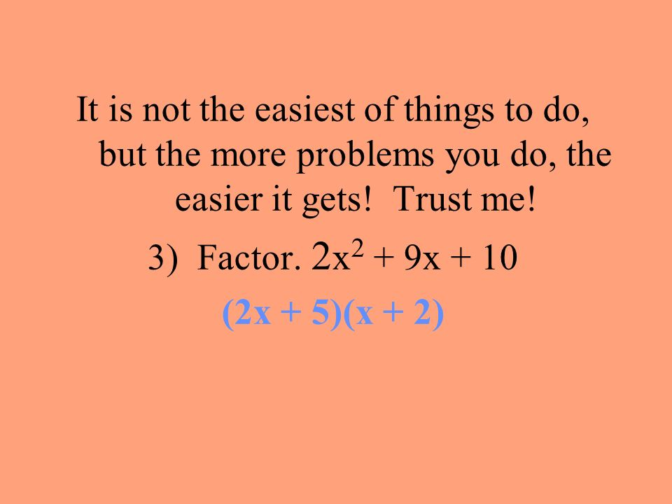 It is not the easiest of things to do, but the more problems you do, the easier it gets! Trust me!