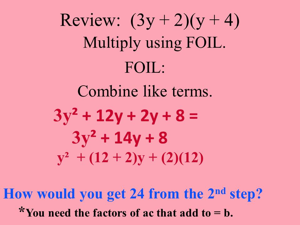Review: (3y + 2)(y + 4) Multiply using FOIL.