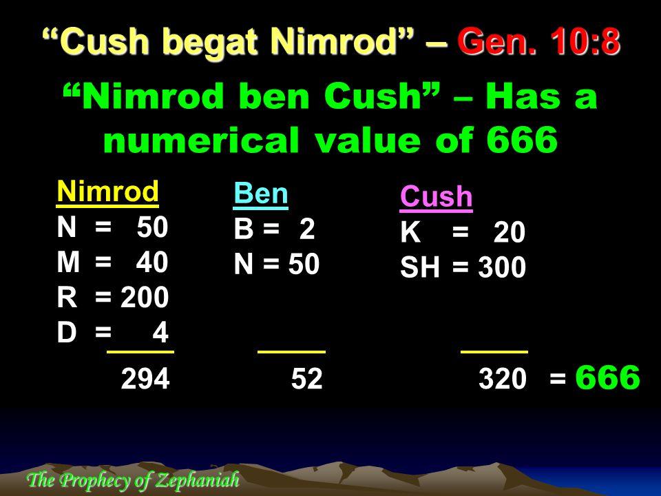 Nimrod ben Cush – Has a numerical value of 666