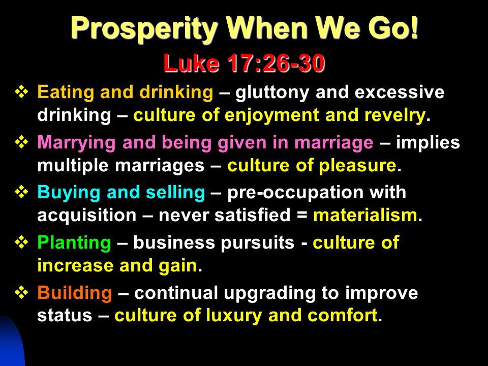 Prosperity When We Go! Luke 17:26-30
