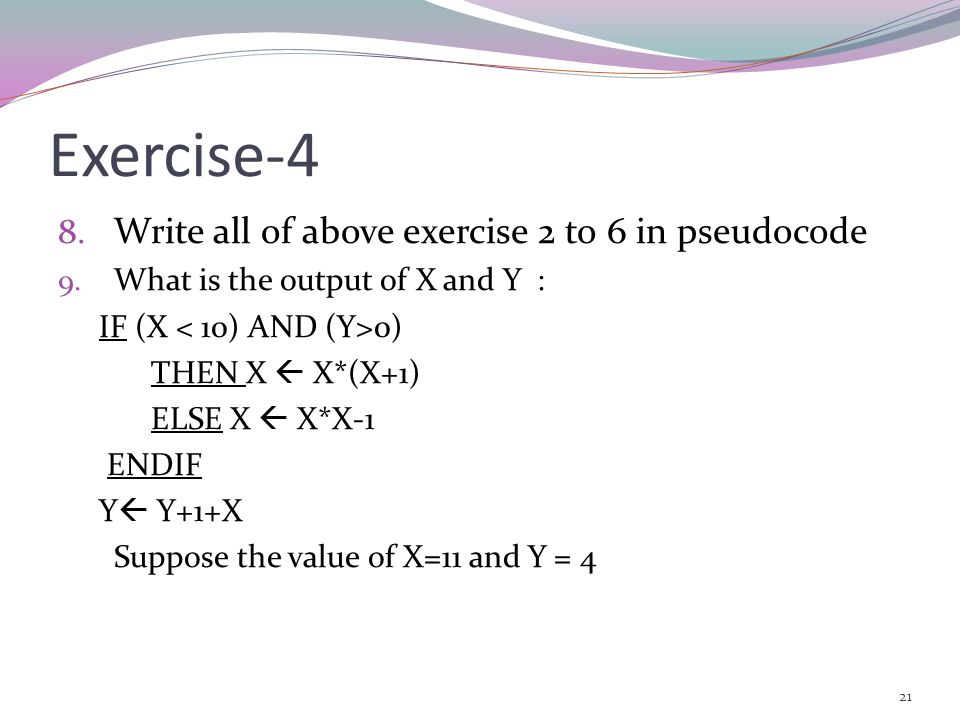Exercise-4 Write all of above exercise 2 to 6 in pseudocode