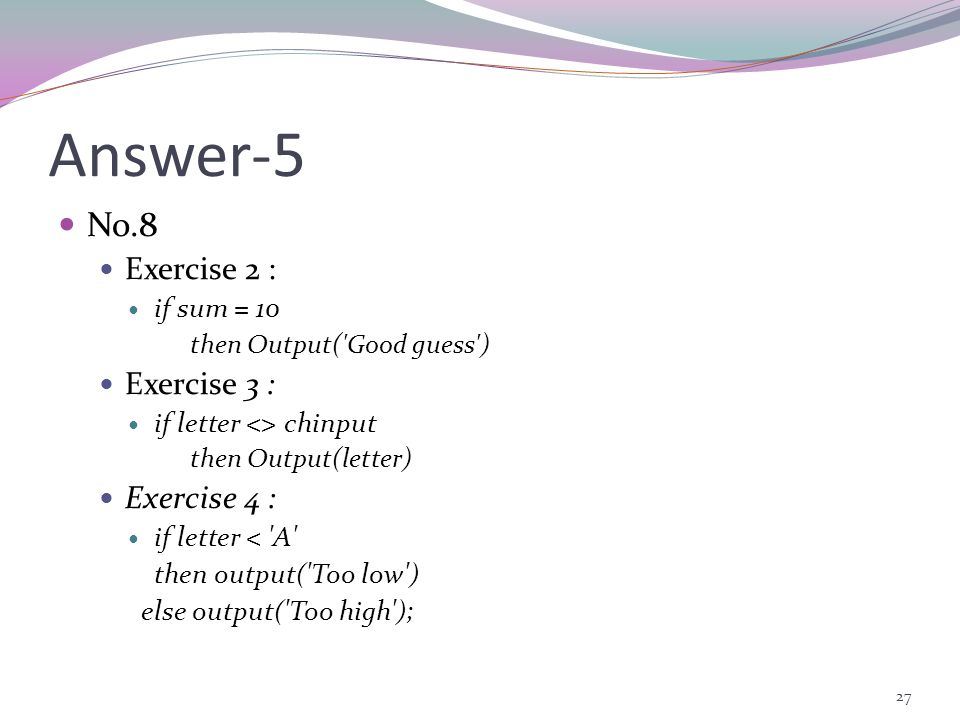 Answer-5 No.8 Exercise 2 : Exercise 3 : Exercise 4 : if sum = 10