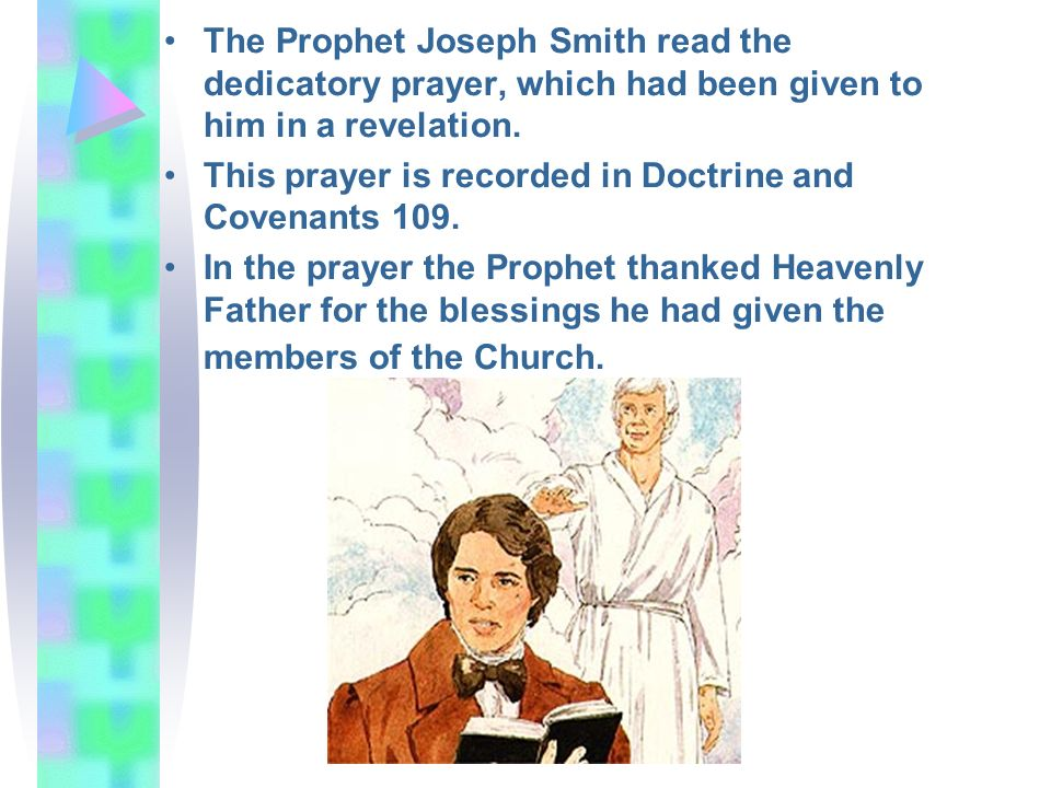 The Prophet Joseph Smith read the dedicatory prayer, which had been given to him in a revelation.