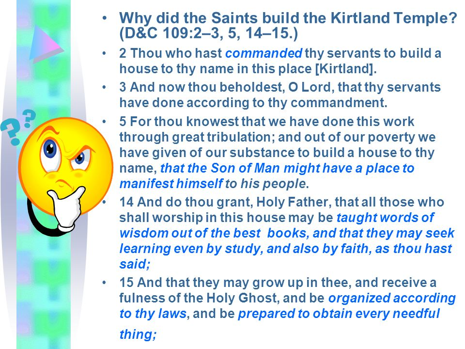 Why did the Saints build the Kirtland Temple (D&C 109:2–3, 5, 14–15.)