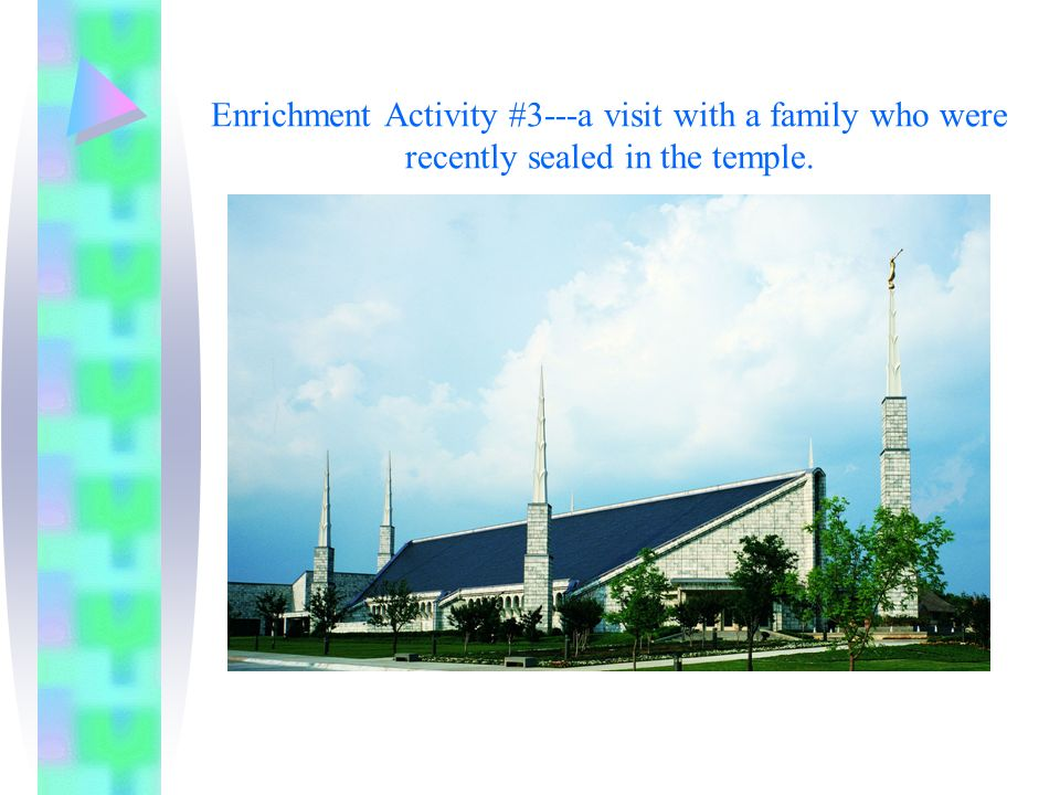 Enrichment Activity #3---a visit with a family who were recently sealed in the temple.