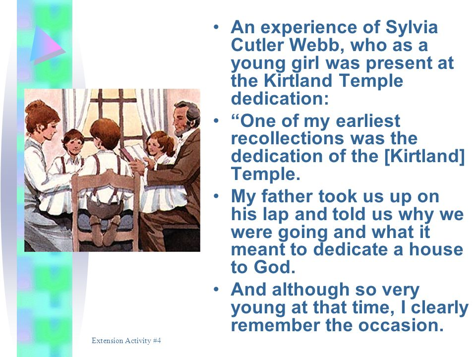 An experience of Sylvia Cutler Webb, who as a young girl was present at the Kirtland Temple dedication: