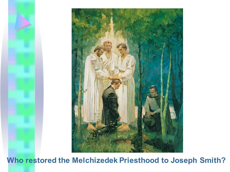 Who restored the Melchizedek Priesthood to Joseph Smith