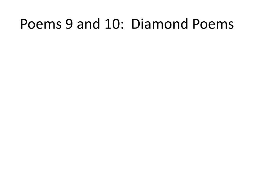 Poems 9 and 10: Diamond Poems