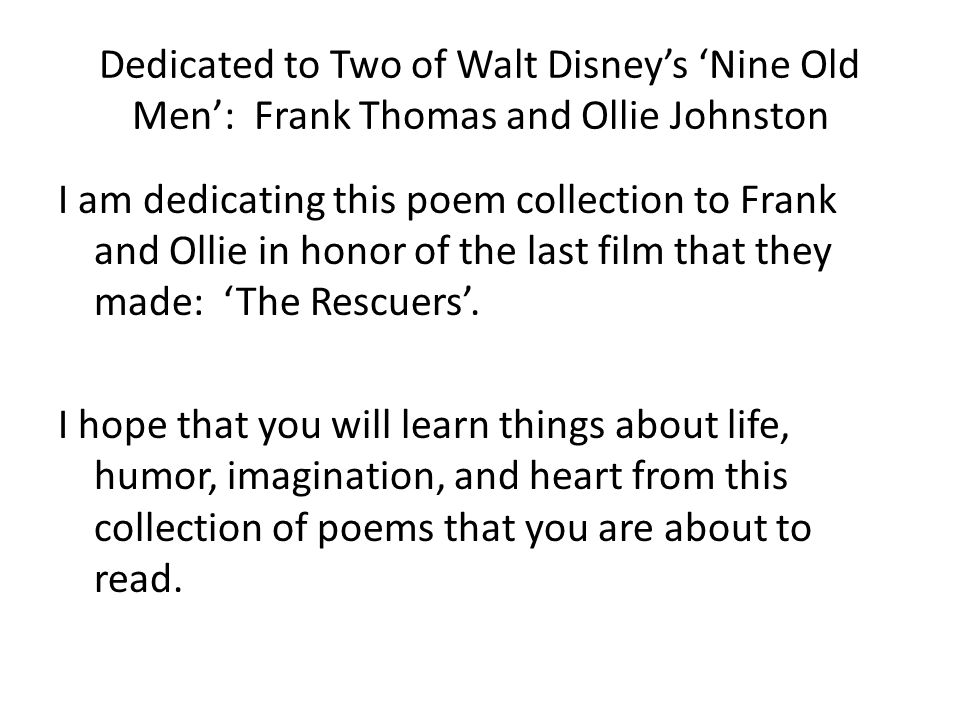 Dedicated to Two of Walt Disney's 'Nine Old Men': Frank Thomas and Ollie Johnston