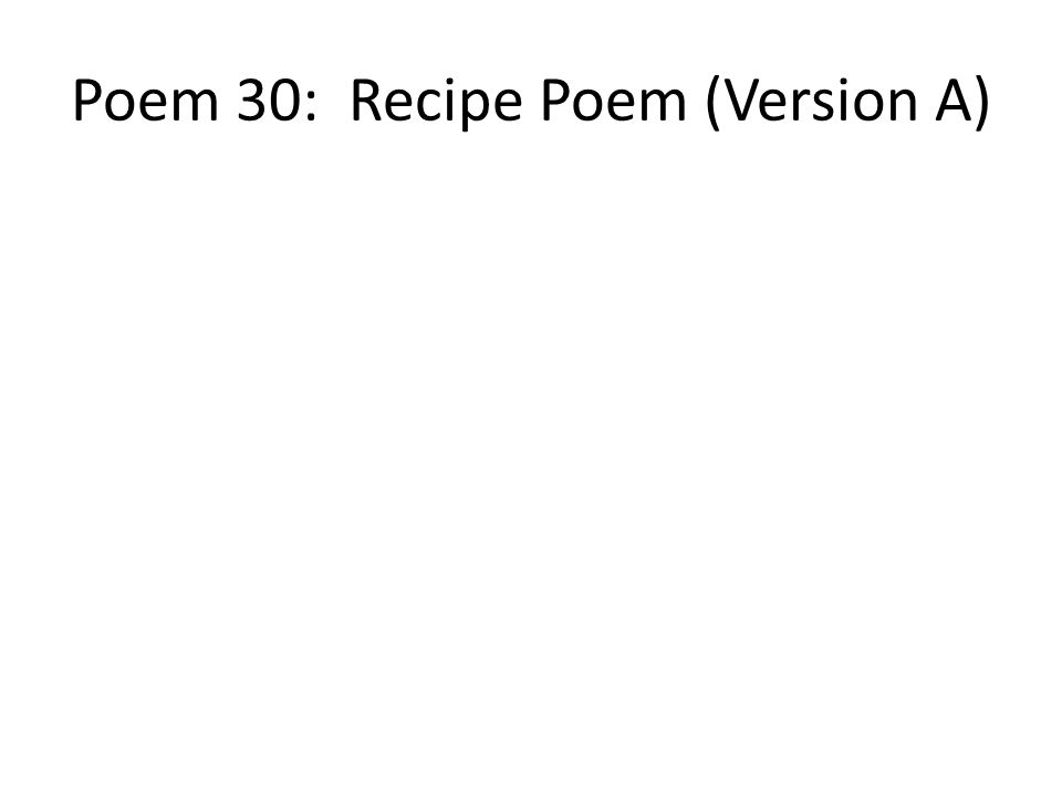 Poem 30: Recipe Poem (Version A)