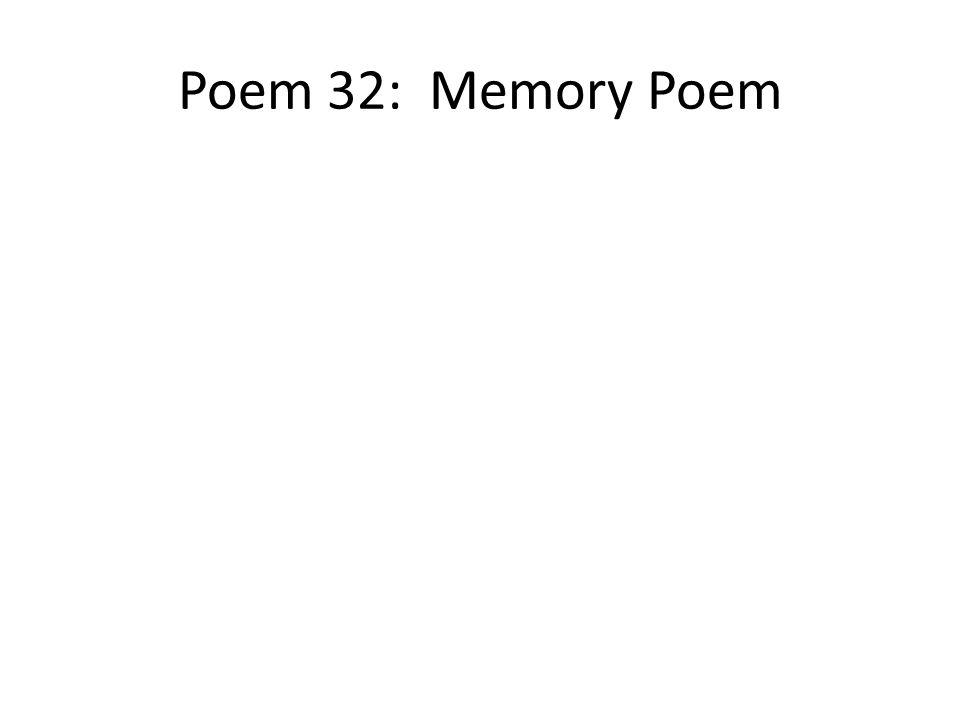 Poem 32: Memory Poem