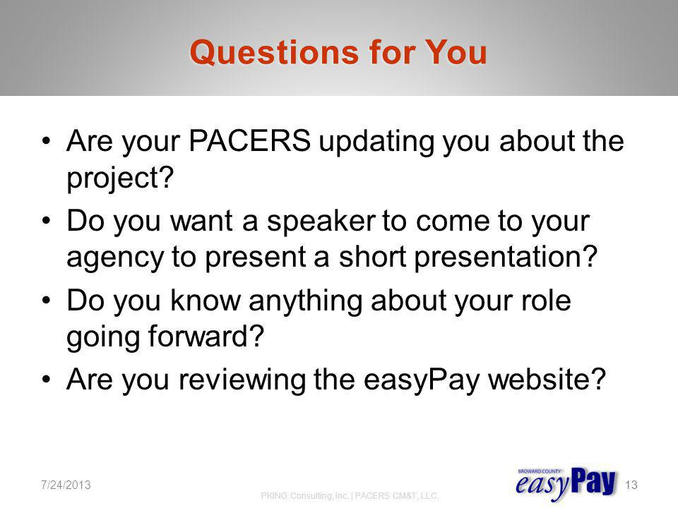 Questions for You Are your PACERS updating you about the project