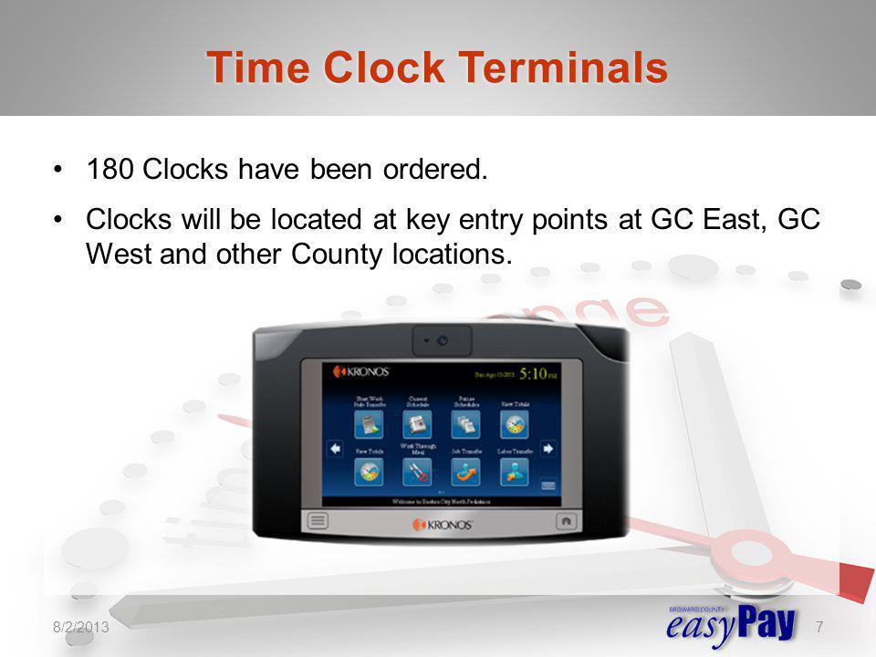 Time Clock Terminals 180 Clocks have been ordered.