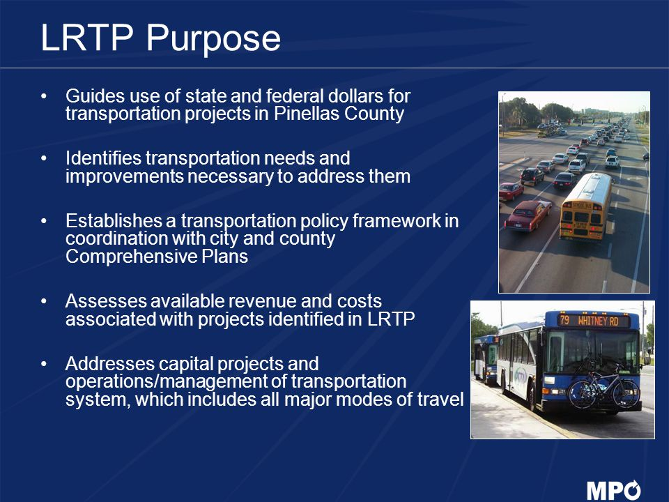 LRTP Purpose Guides use of state and federal dollars for transportation projects in Pinellas County.