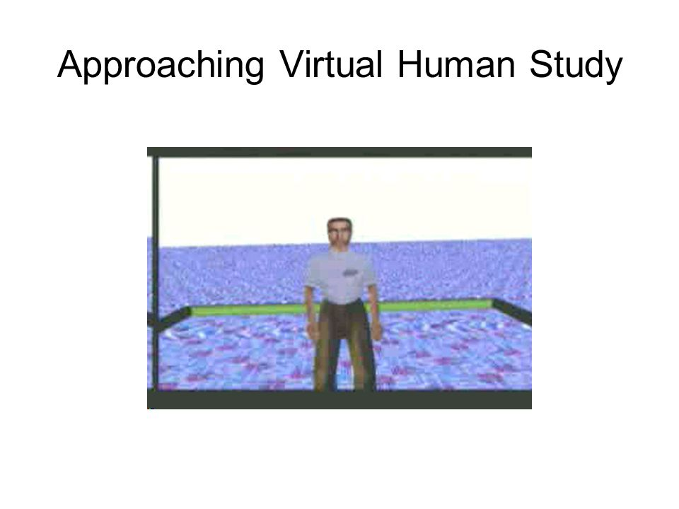 Approaching Virtual Human Study