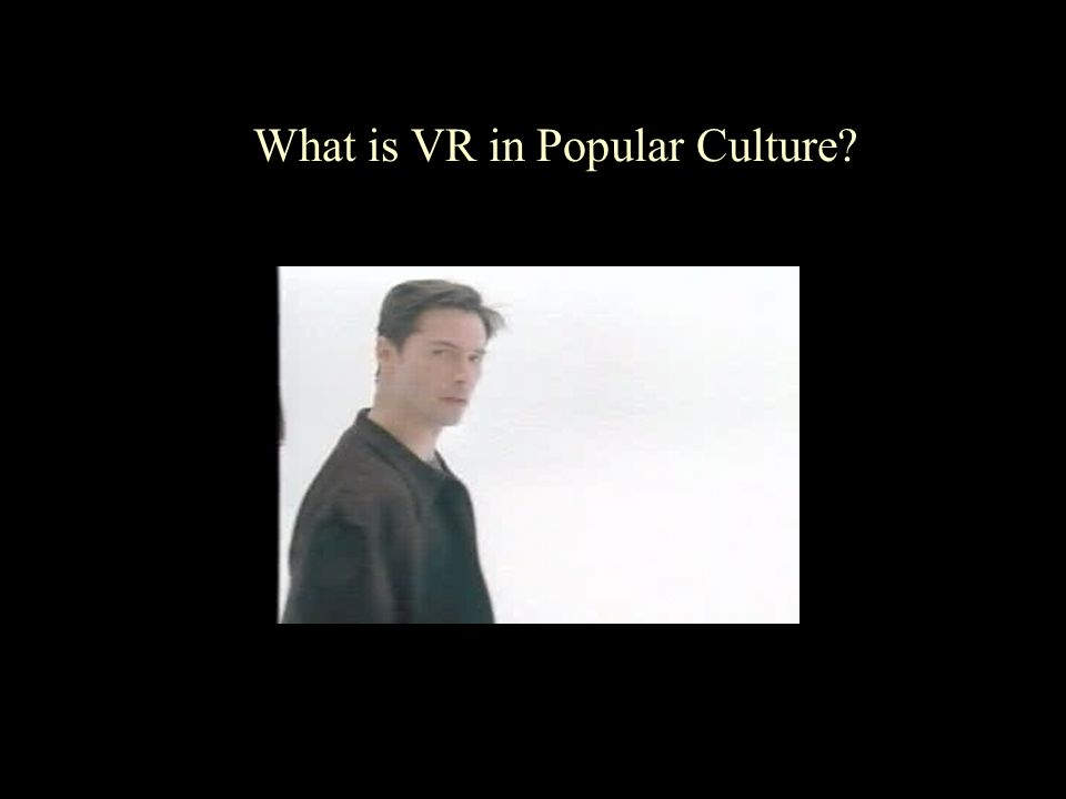 What is VR in Popular Culture