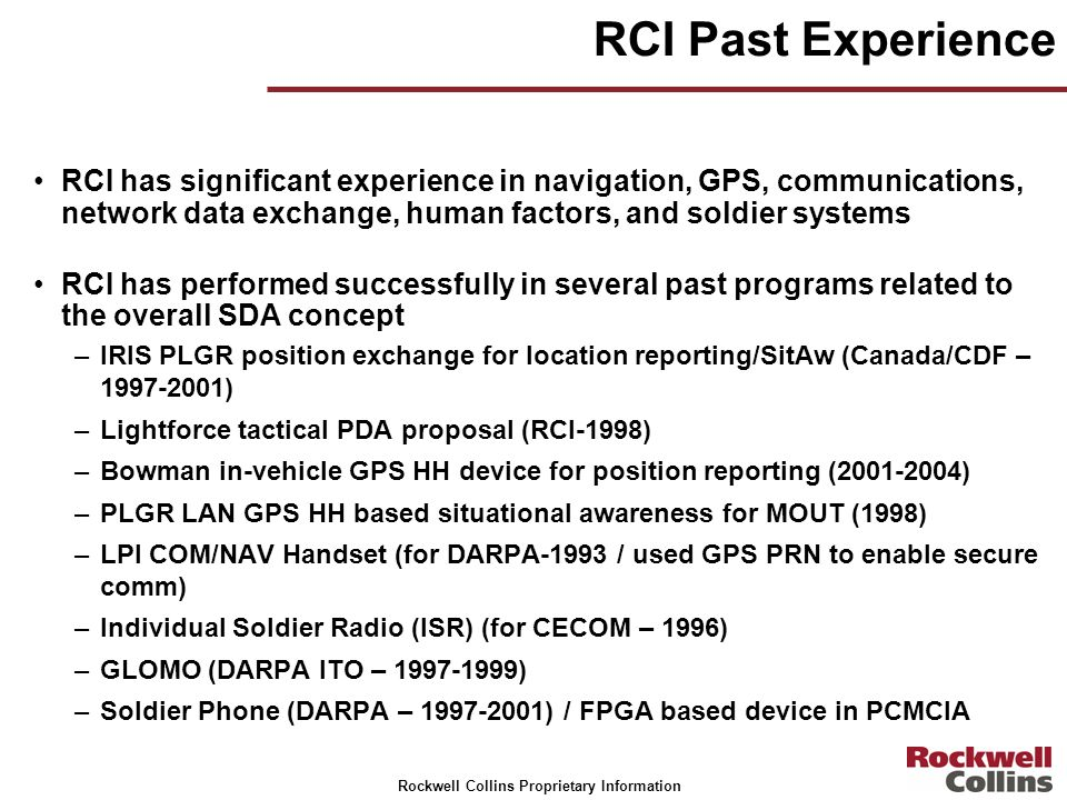 RCI Past Experience RCI has significant experience in navigation, GPS, communications, network data exchange, human factors, and soldier systems.