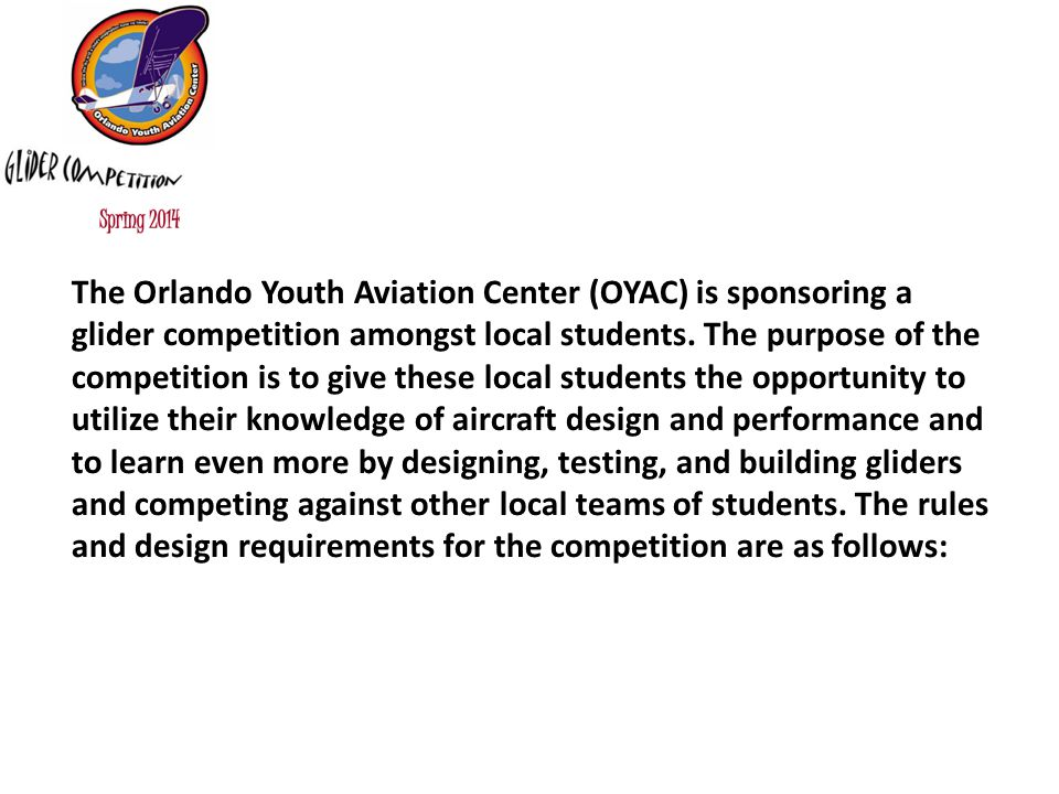 The Orlando Youth Aviation Center (OYAC) is sponsoring a glider competition amongst local students.